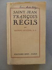 Georges GUITTON,  SAINT JEAN-FRANÇOIS RÉGIS, SPES, 1937, édition originale