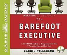 The Barefoot Executive: The Ultimate Guide to Being Your Own Boss and Achieving