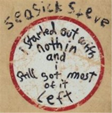 SEASICK STEVE - I STARTED OUT WITH NOTHING.... 2 CD LIMITED EDITION AS NEW