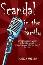Scandal in the Family: What happens when a family secret changes your life for g