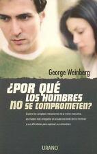 Por Que Los Hombres No Se Comprometen?/Why Men Won't Commit? (Spanish-ExLibrary