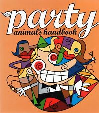 The Party Animal's Handbook [ includes Themes for Adult Parties & Events ] Book