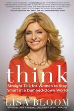 Think: Straight Talk for Women to Stay Smart in a Dumbed-Down World by Perseus