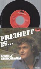 """7"""" CHARLY KRIECHBAUM---FREIHEIT IS"""