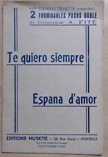 § partition TE QUIERO SIEMPRE - ESPANA D'AMOUR orchestre - A. Fité - Ed. Musette
