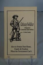 Citizen Soldier: A Manual of Community Based Defense - Robert Bradley - NEW NOS