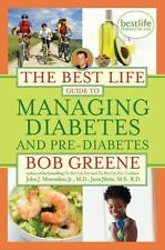 The Best Life Guide to Managing Diabetes and Pre-Diabetes, Bob Greene, M.D.  Joh