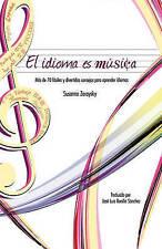El Idioma Es Musica: Mas de 70 Faciles y Divertidos Consejos Para Aprender Idiom