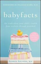 Baby Facts: The Truth about Your Child's Health from Newborn through P-ExLibrary