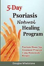 5-Day Psoriasis Natural Healing Program : Psoriasis Home-Spa Treatment...