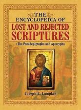 The Encyclopedia Lost Rejected Scriptures Pseudepigra by Lumpkin Joseph B