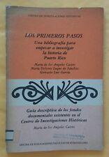 Los primeros pasos Bibliografia para estudiar Historia de Puerto Rico 1984