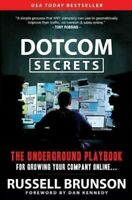 Dotcom Secrets : The Underground Playbook for Growing Your Company Online, Pa...