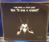 How to Gag a Maggot - King Gordy Jimmy Donn CD horrorcore undergound Bizarre d12