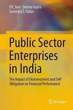 Public Sector Enterprises in India: The Impact of Disinvestment and Self Obligat