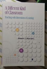 A Different Kind of Classroom : Teaching with Dimensions of Learning 1992