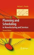 Planning and Scheduling in Manufacturing and Services by Michael L. Pinedo...
