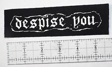 Despise You Patch Grindcore Metal Insect Warfare Assuck Infest Dropdead Phobia
