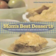 Mom's Best Desserts: 100 Classic Treats That Taste as Good Now As They Did Then