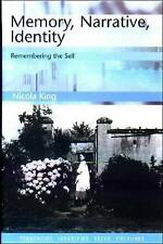 Memory, Narrative, Identity: Remembering the Self (Tendencies: Identities, Texts