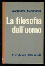 SCHAFF ADAM LA FILOSOFIA DELL'UOMO EDITORI RIUNITI 1963 BIBLIOTECA DI CULTURA 43