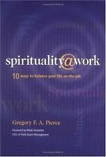 NEW - Spirituality at Work: 10 Ways to Balance Your Life On-the-Job