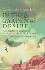 In the Garden of Desire : The Intimate World of Women's Sexual Fantasies: A New