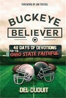 Buckeye Believer: 40 Days of Devotions for the Ohio State Faithful (Paperback or