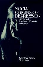 Social Origins of Depression: A Study of Psychiatric Disorder in Women George W