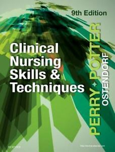 Clinical Nursing Skills and Techniques by Patricia A. Potter, Anne Griffin...