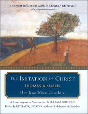 The Imitation of Christ: How Jesus Wants Us to Live - A Contemporary Version by