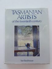 TASMANIAN ARTISTS OF THE TWENTIETH CENTURY SUE BACKHOUSE 1988 TASMANIA
