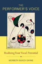 The Performer's Voice : Realizing Your Vocal Potential by Meribeth Bunch...