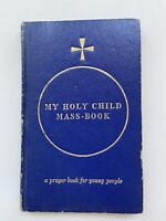 Prayer Books - Vintage 1959 - My Holy Child Mass Book & My Own Prayer Book