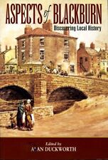 Aspects of Blackburn: Discovering Local History by Duckworth, Alan (editor) (sb)