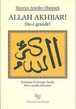 Allah Akhbar! (Dio è grande!)- Manrico A. Mansueti,  2011,  L'Autore Libri
