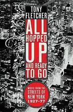 All Hopped Up and Ready to Go Music from the Streets of New York 1927 - 1977 by