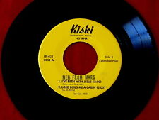 MEN FROM MARS~ I'VE BEEN WITH JESUS~LORD BUILD ME A CABIN~ EP~ RARE~ ~ GOSPEL 45
