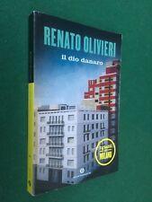 Renato OLIVIERI - IL DIO DANARO Oscar Narrativa/2089 (2014) Libro Giallo Milano