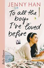 To all the boys I've loved before von Jenny Han (2018, Taschenbuch)
