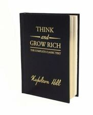 Think and Grow Rich Ser.: Think and Grow Rich Deluxe Edition : The Complete Classic Text by Napoleon Hill (2008, Hardcover, Deluxe)