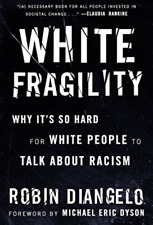 White Fragility :Why It's So Hard for White People to Talk about Racism by Robin