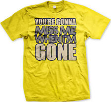 You're Gonna Miss Me When I'm Gone Movie Song Country Title Over Men's T-Shirt