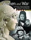 Women and War: A Historical Encyclopedia from Antiquity to the Present,