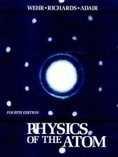 Physics of the Atom (4th Edition), M. R. Wehr, J. A. Richards, III Thomas W. Ada