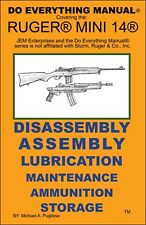 RUGER MINI 14 RIFLE DO EVERYTHING MANUAL  DISASSEMBLY MAINTENANCE CARE BOOK  NEW