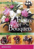 livre neuf -  FLEURS ET BOUQUETS compositions arrangements dispositions