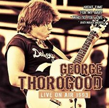 GEORGE THOROGOOD - LIVE ON AIR 1993   CD NEU