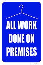 "All Work Done On Premises 12""x18"" Store Retail Dry Cleaner Counter Sign"