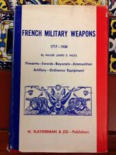 French Military Weapons 1717-1938 LTD ED 1964 Major James E Hicks Free Shipping